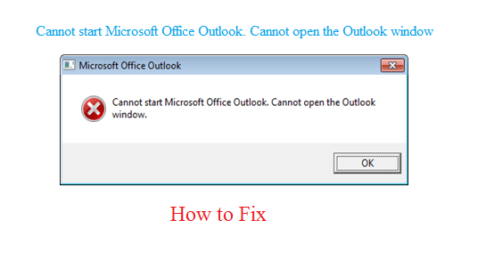 Cannot Start Microsoft Outlook  Cannot Open the Outlook Window
