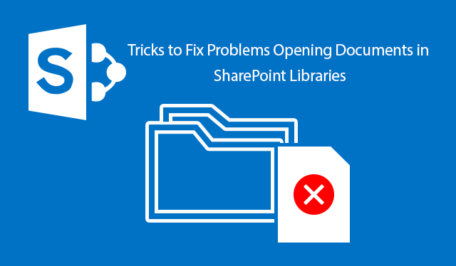 How to Fix Problems Opening Documents in SharePoint Libraries
