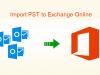 Import PST to Exchange Online Mailbox