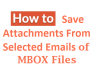 save attachments from selected emails of mbox file