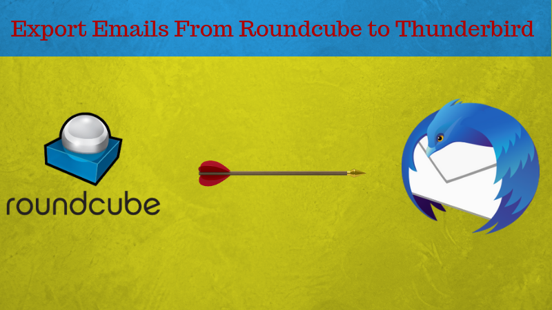 Tips to Export Emails From Roundcube to Thunderbird - The