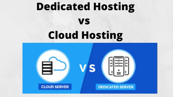 Dedicated Hosting or Cloud Hosting