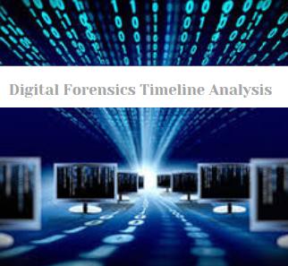 digital forensics timeline analysis