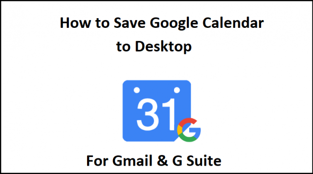 how to save google calendar to desktop